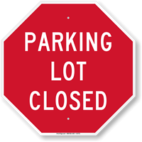 Parking Lot Closed Octagon Sign