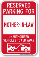 Reserved Parking For Mother-In-Law Vehicles Tow Away Sign