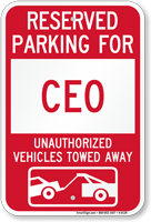 Reserved Parking For CEO Vehicles Tow Away Sign