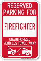 Reserved Parking For Firefighter Vehicles Tow Away Sign