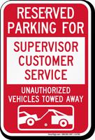 Reserved Parking For Supervisor Customer Service Novelty Sign