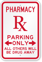 Pharmacy Rx Only Reserved Parking Humorous Sign
