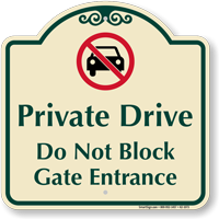 Private Drive, Dont Block Gate Signature Sign