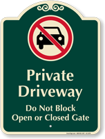 Private Driveway, Dont Block Gate Signature Sign