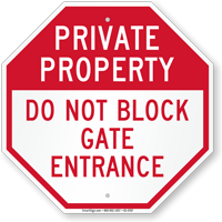 Private Property Do Not Block Gate Entrance Sign