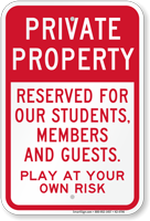 Private Property Play At Your Own Risk Sign