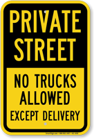 Private Street, No Trucks Allowed Except Delivery Sign