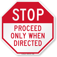 Proceed Only When Directed Stop Sign