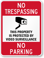 Property Protected By Video Surveillance No Parking Sign