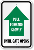 Pull Forward Slowly Until Gate Opens Gate Sign