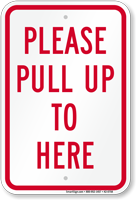 Pull Up To Here Parking Lot Sign