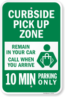 Remain In Car Call When Arrive Curbside Pickup Zone Sign