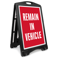 Remain In Vehicle Sidewalk Sign