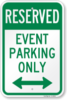 Reserved Event Parking Onlyl Arrow Sign