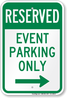 Reserved Event Parking Only Right Arrow Sign