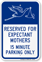 Expectant Mothers, 15 Minute Parking Sign, Stork Graphic