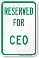 RESERVED FOR CEO Sign