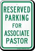 Reserved Parking For Associate Pastor Sign