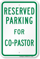 Reserved Parking For Co-Pastor Sign