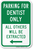 Reserved Parking For Dentist Only, Left Sign