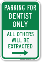 Reserved Parking For Dentist Only, Right Sign