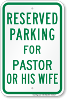 Reserved Parking For Pastor Or His Wife Sign