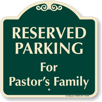 Reserved Parking For Pastors Family Signature Sign