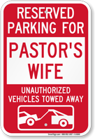 Reserved Parking For Pastor's Wife Tow Away Sign