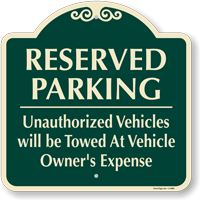 Reserved Parking Unauthorized Vehicles Towed Sign