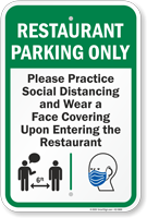 Restaurant Parking Only Practice Social Distancing and Wear a Face Covering Upon Entering Restaurant Parking Sign