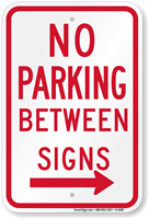 No Parking Between Sign (right arrow)