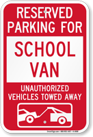 Reserved Parking For School Van Tow Away Sign