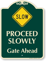 Slow Proceed Slowly Gate Ahead Signature Sign