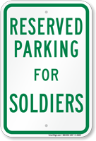 Parking Space Reserved For Soldiers Sign