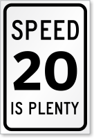 Speed 20 Is Plenty Sign