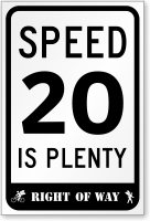 Speed 20 Is Plenty, Right Of Way Sign