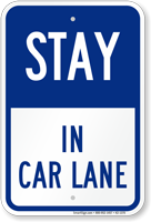 Stay in Car Lane Pick-Up Drop-Off Sign