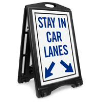 Stay in Car Lanes Portable Sidewalk Sign