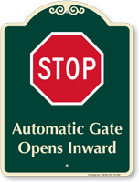 Stop, Automatic Gate Opens Inward Signature Sign