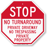 Stop, No Turn Around, Private Property Sign