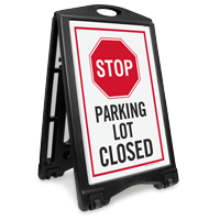 Stop Parking Lot Closed Sidewalk Sign