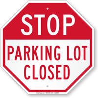 Stop Parking Lot Closed Sign