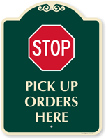 Stop Pick Up Orders Here Signature Sign