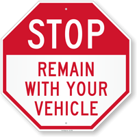 Stop Remain With Your Vehicle Octogon Sign
