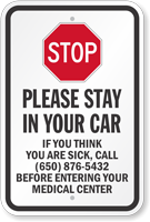 Stop Stay In Your Car Call Before Entering Custom Sign