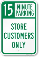 15 Minutes Parking - Store Customers Only Sign
