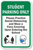 Student Parking Only Practice Social Distancing and Wear a Face Covering Upon Entering Student Parking Sign