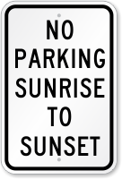 Sunrise To Sunset No Parking Sign