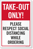 Take Out Only Please Respect Social Distancing Sign