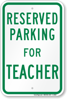 Parking Space Reserved For Teacher Sign